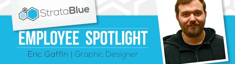 Eric Gaffin - Graphic Designer - StrataBlue