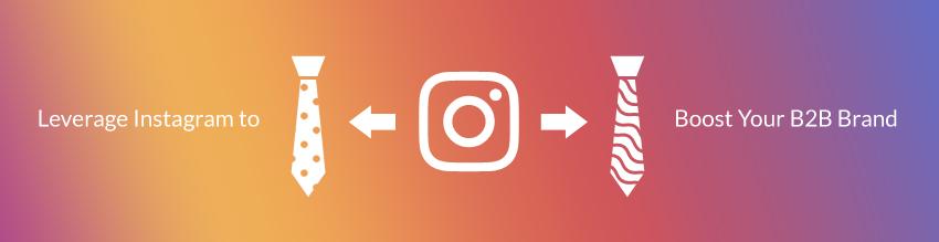 Leverage Instagram for B2B